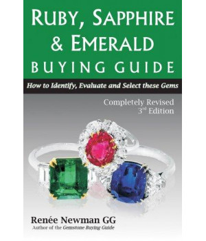 Ruby, Sapphire & Emerald Buying Guide: How to Identify, Evaluate & Select These Gems (Newman Gem & Jewelry)