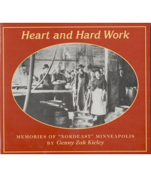 "Heart and Hard Work: Memories of ""Nordeast"" Minneapolis (Minnesota)"