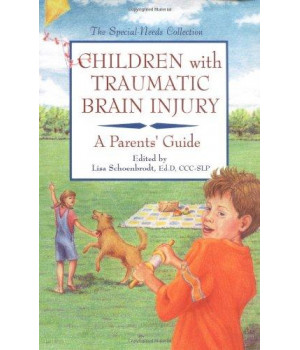 Children with Traumatic Brain Injury: A Parents\' Guide (Special Needs Collection)