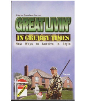 Great Livin\' in Grubby Times: New Ways to Survive in Style
