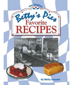 Betty\'s Pies Favorite Recipes
