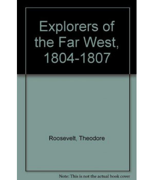 Explorers of the Far West, 1804-1807