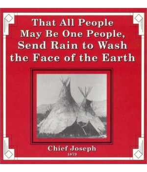 That All People May Be One People, Send Rain to Wash the Face of the Earth