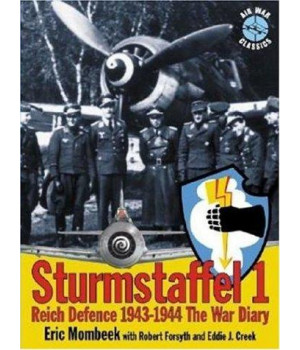 Sturmstaffel 1: Reich Defence 1943-1944: the War Diary