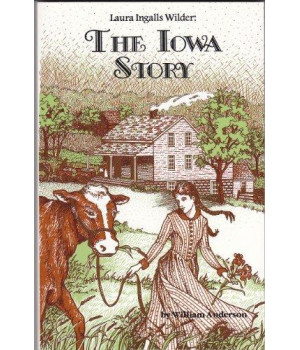 Laura Ingalls Wilder: The Iowa Story
