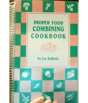 Proper Food Combining Cookbook