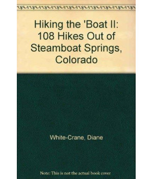 hiking the 'boat ii: 108 hikes out of steamboat springs, colorado