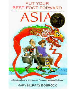 Asia: A Fearless Guide to International Communication and Behavior (Put Your Best Foot Forward)