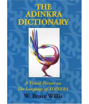 The Adinkra dictionary: A visual primer on the language of Adinkra