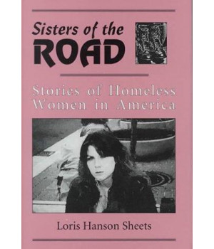 Sisters of the Road: Stories of Homeless Women in America