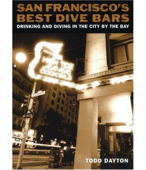 San Francisco\'s Best Dive Bars: Drinking and Diving in the City by the Bay