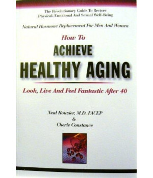 Natural Hormone Replacement for Men and Women (How to Achieve Healthy Aging)