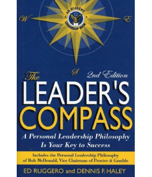 The Leader\'s Compass: A Personal Leadership Philosophy Is Your Key to Success