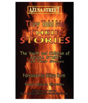 Azusa Street: They Told Me Their Stories