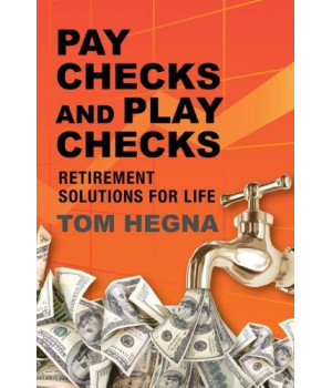 Paychecks and Playchecks: Retirement Solutions for Life
