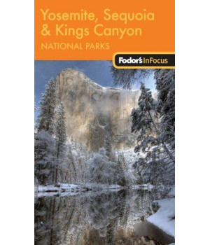 Fodor\'s In Focus Yosemite, Sequoia & Kings Canyon National Parks, 1st Edition (Travel Guide)