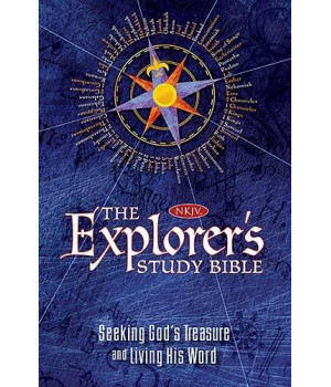 The Explorer\'s Study Bible: Seeking God\'s Treasure and Living His Word
