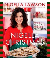 Nigella Christmas: Food Family Friends Festivities
