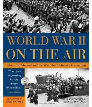 World War II on the Air with CD: Edward R. Murrow and the War That Defined a Generation