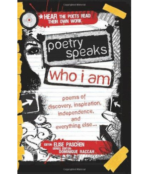 Poetry Speaks Who I Am: Poems of Discovery, Inspiration, Independence, and Everything Else (A Poetry Speaks Experience)