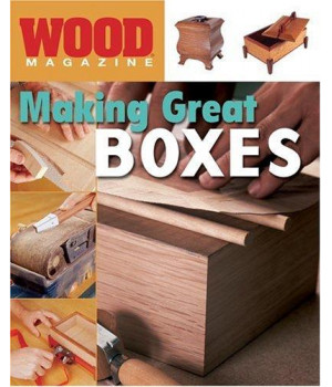 Wood® Magazine: Making Great Boxes