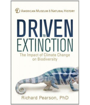 Driven to Extinction: The Impact of Climate Change on Biodiversity (American Museum of Natural History)