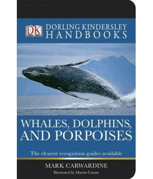 Whales, Dolphins and Porpoises (DK Handbooks)