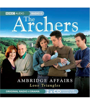 The Archers: Ambridge Affairs: Love Triangles: An Original BBC Radio Drama
