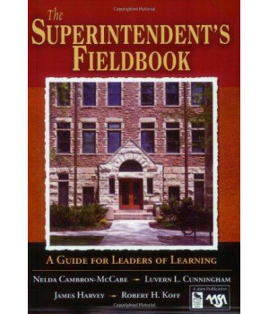 The Superintendent\'s Fieldbook: A Guide for Leaders of Learning