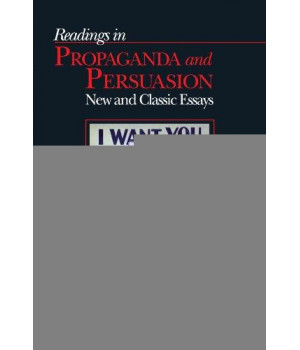 Readings in Propaganda and Persuasion: New and Classic Essays