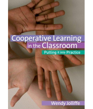 Cooperative Learning in the Classroom: Putting it into Practice