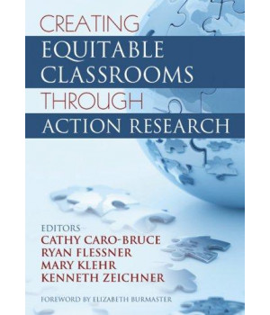 Creating Equitable Classrooms Through Action Research