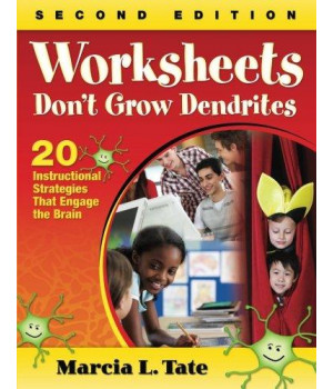 Worksheets Don\'t Grow Dendrites: 20 Instructional Strategies That Engage the Brain