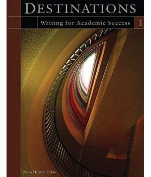 Destinations: Writing for Academic Success, Vol. 1