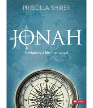 Jonah: Navigating a Life Interrupted (Bible Study Book)