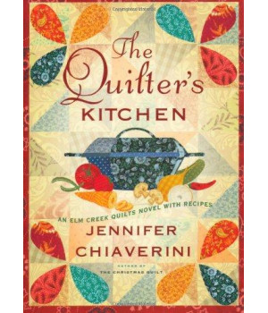 The Quilter\'s Kitchen: An Elm Creek Quilts Novel with Recipes (The Elm Creek Quilts)