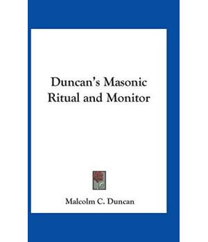 Duncan\'s Masonic Ritual and Monitor