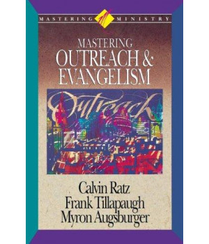 Mastering Ministry: Mastering Outreach And Evangelism