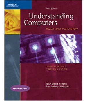 Understanding Computers: Today and Tomorrow, 11th Edition, Introductory (Available Titles Skills Assessment Manager (SAM) - Office 2007)