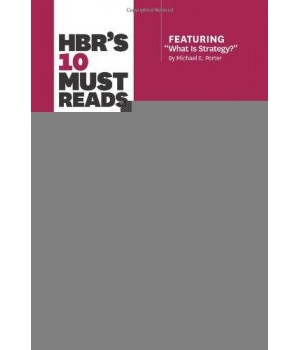 "HBR\'s 10 Must Reads on Strategy (including featured article ""What Is Strategy?"" by Michael E. Porter)"