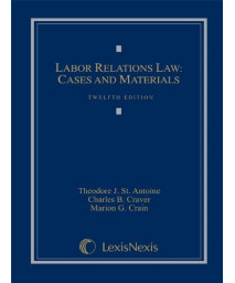 Labor Relations Law: Cases and Materials