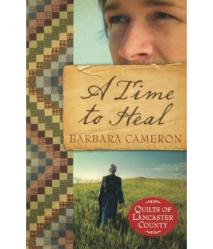 A Time to Heal (Quilts of Lancaster County, Book 2)
