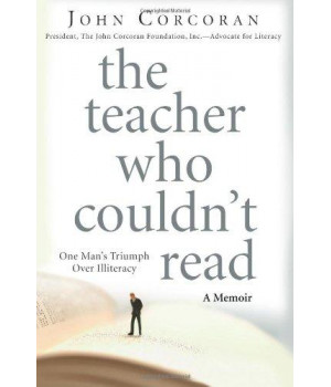 The Teacher Who Couldn\'t Read: One Man\'s Triumph Over Illiteracy