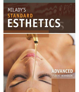 Student Workbook for Milady\'s Standard Esthetics: Advanced