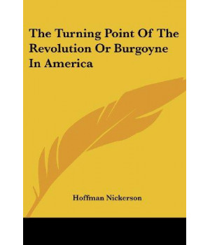 The Turning Point of the Revolution or Burgoyne in America