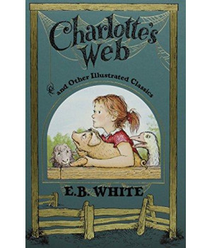 Charlotte\'s Web and Other Illustrated Classics (Leather Bound Classics)