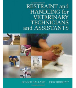 Restraint & Handling for Veterinary Technicians & Assistants (Veterinary Technology)