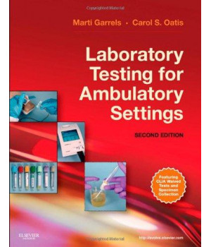 Laboratory Testing for Ambulatory Settings: A Guide for Health Care Professionals, 2e
