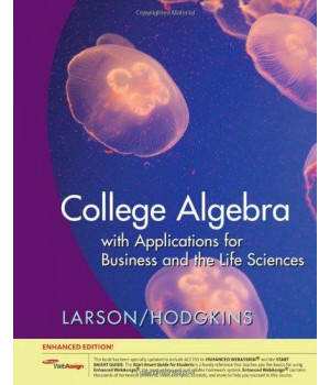 College Algebra with Applications for Business and Life Sciences, Enhanced Edition (with Enhanced WebAssign 1-Semester Printed Access Card) (Available 2010 Titles Enhanced Web Assign)