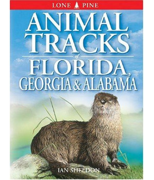 Animal Tracks of Florida, Georgia and Alabama (Animal Tracks Guides)